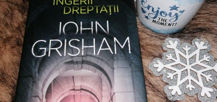 Îngerii dreptății - John Grisham, recenzie,